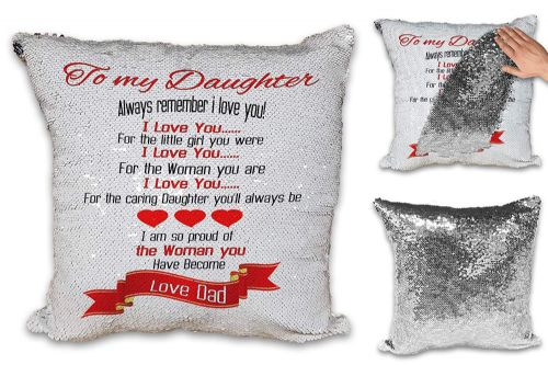 To My Daughter Always Remember I Love You! Love Dad Novelty Sequin Reveal Magic Cushion Cover